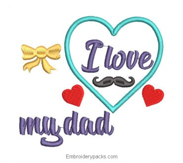 I Love You Dad Letter Embroidery Design